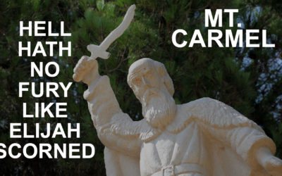 Mt. Carmel: Hell Hath No Fury Like Elijah Scorned