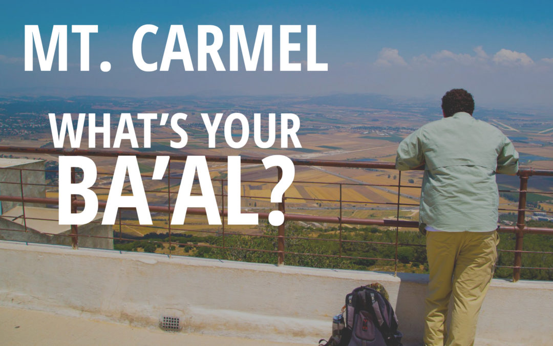 Mt. Carmel: What's Your Ba'al?