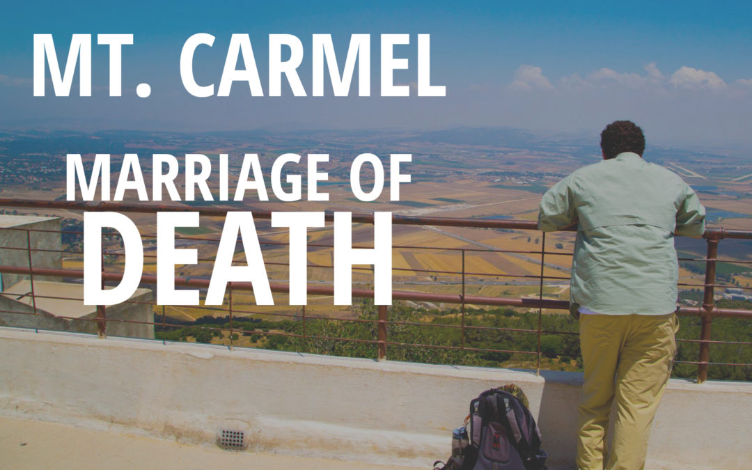 Mt. Carmel: Marriage of Death