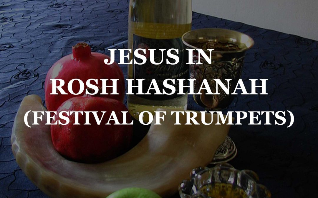 Jesus In Rosh Hashanah | Festival of Trumpets